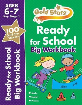 Gold Stars Ready for School Big Workbook Ages 6-7 Key Stage 1 by Parragon Books Ltd