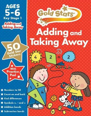 Gold Stars Adding and Taking Away Ages 5-6 Key Stage 1 by Parragon Books Ltd