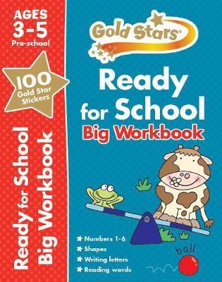 Gold Stars Ready for School Big Workbook Ages 3-5 Pre-school by Parragon Books Ltd