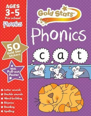 Gold Stars Phonics Ages 3-5 Pre-school by Parragon Books Ltd