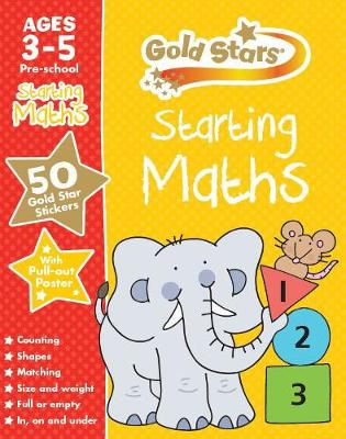 Gold Stars Starting Maths Ages 3-5 Pre-school by Parragon Books Ltd