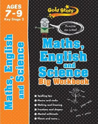 Gold Stars Maths, English and Science Big Workbook Ages 7-9 Key Stage 2 Practise for school! by Parragon Books Ltd