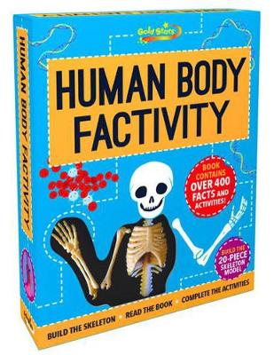 Gold Stars Factivity Human Body Factivity Build the Skeleton, Read the Book, Complete the Activities by Anna Claybourne