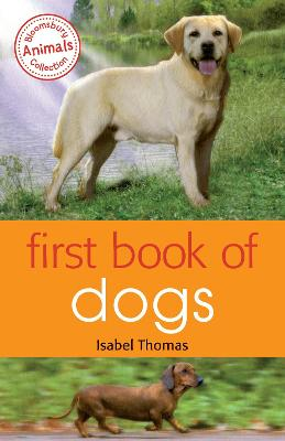 First Book of Dogs by Isabel Thomas