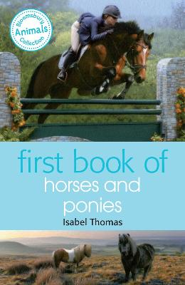 First Book of Horses and Ponies by Isabel Thomas