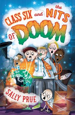 Class Six and the Nits of Doom by Sally Prue