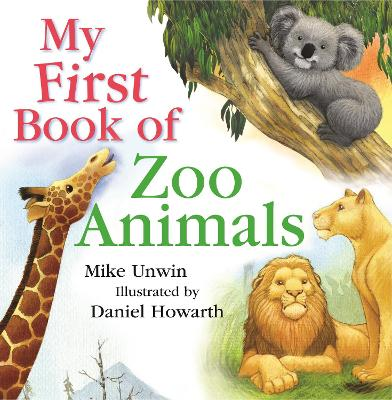 My First Book of Zoo Animals by Mike Unwin