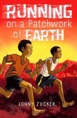 Running on a Patchwork of Earth by Jonny Zucker