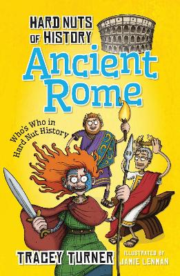Hard Nuts of History: Ancient Rome by Tracey Turner