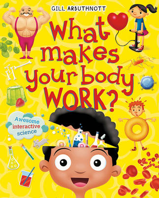 What Makes Your Body Work? by Gill (Author) Arbuthnott