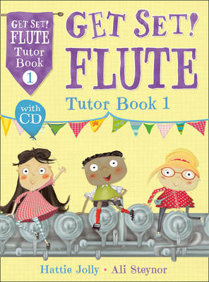 Get Set! Flute Tutor Book 1 with CD by Ali Steynor, Hattie Jolly