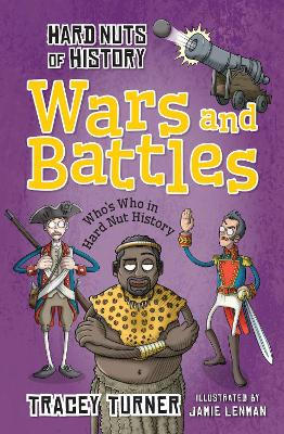 Hard Nuts of History: Wars and Battles by Tracey Turner