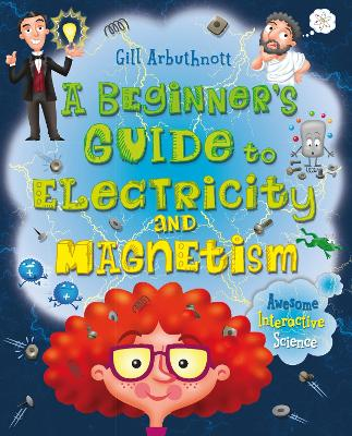 A Beginner's Guide to Electricity and Magnetism by Gill (Author) Arbuthnott