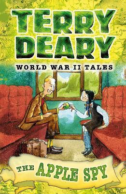 The Apple Spy World War II Tales 1 by Terry Deary