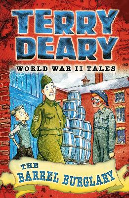 The Barrel Burglary World War II Tales 2 by Terry Deary