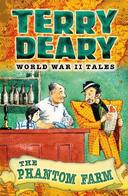 The Phantom Farm World War II Tales 4 by Terry Deary
