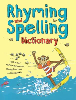 Rhyming and Spelling Dictionary by Pie Corbett, Ruth Thomson
