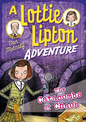 The Catacombs of Chaos A Lottie Lipton Adventure by Dan Metcalf