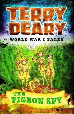 World War I Tales: The Pigeon Spy by Terry Deary
