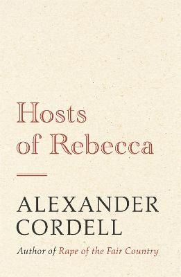 Hosts of Rebecca The Mortymer Trilogy Book Two by Alexander Cordell
