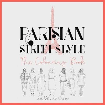 Parisian Street Style The Adult Colouring Book by Zoe de Las Cases