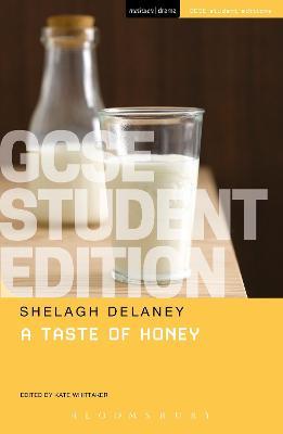 A Taste of Honey GCSE Student Edition by Shelagh Delaney