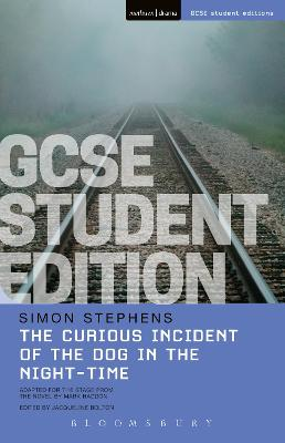 The Curious Incident of the Dog in the Night-Time GCSE Student Edition by Simon Stephens, Jacqueline Bolton