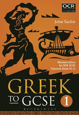 Greek to GCSE: Part 1 for OCR GCSE Classical Greek (9-1) by John Taylor