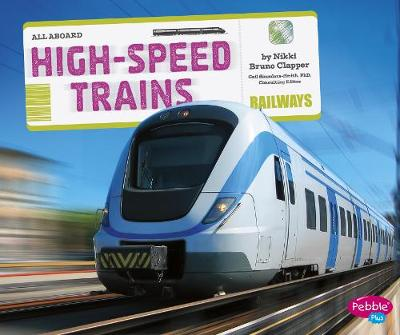 High-Speed Trains by Nikki Bruno Clapper