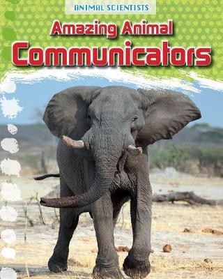 Amazing Animal Communicators by Leon Gray
