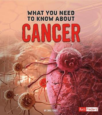 What You Need to Know about Cancer by Christopher Forest