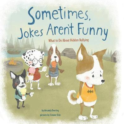 Sometimes Jokes Aren't Funny What to Do About Hidden Bullying by Amanda F. Doering
