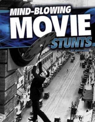 Mind-Blowing Movie Stunts by Joe Tougas