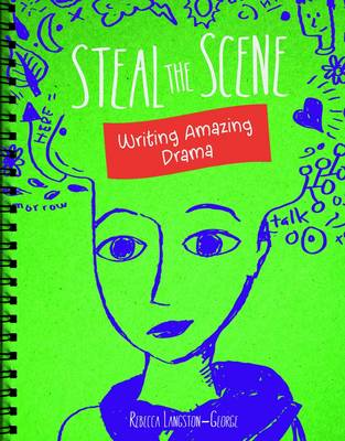 Steal the Scene Writing Amazing Drama by Heather E. Schwartz