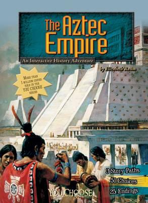 The Aztec Empire by Elizabeth Raum