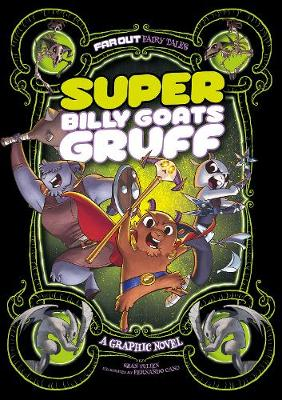Super Billy Goats Gruff: A Graphic Novel by Sean Tulien
