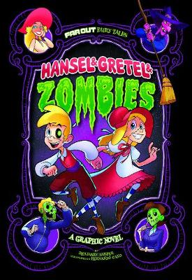 Hansel & Gretel & Zombies: A Graphic Novel by Benjamin Harper
