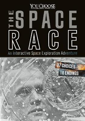 Space Race An Interactive Space Exploration Adventure by Rebecca Stefoff