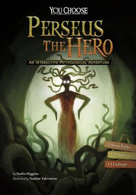 Perseus the Hero An Interactive Mythological Adventure by Nadia Higgins