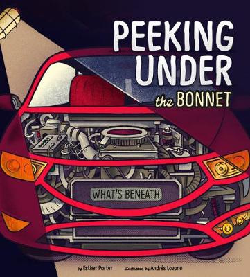 Peeking Under the Bonnet by Esther Porter