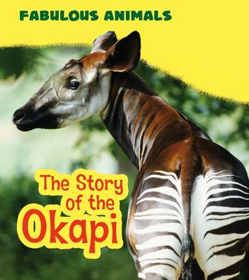 The Story of the Okapi by Anita Ganeri