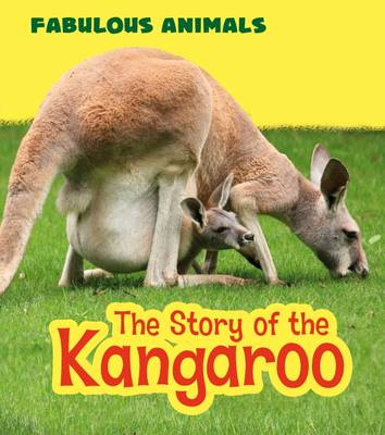 The Story of the Kangaroo by Anita Ganeri
