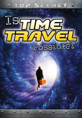 Is Time Travel Possible? by Nick Hunter