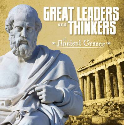 Great Leaders and Thinkers of Ancient Greece by Martha E. H. Rustad, Megan Cooley Peterson