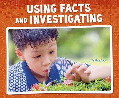 Using Facts and Investigating by Riley Flynn
