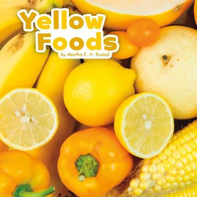 Yellow Foods by Martha E. H. Rustad
