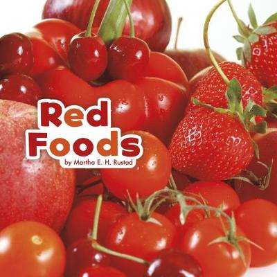 Red Foods by Martha E. H. Rustad