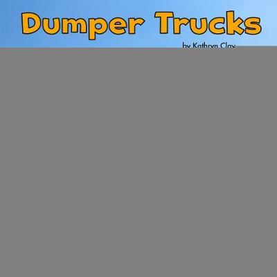Dumper Trucks by Mira Vonne, Kathryn Clay
