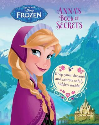 Disney Frozen Anna's Book of Secrets Keep Your Dreams and Secrets Under Lock and Key! by