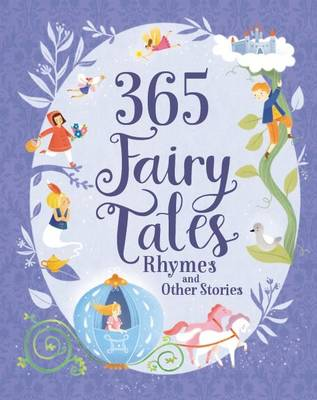 365 Fairy Tales, Rhymes and Other Stories by Parragon